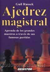 CHESS. AJEDREZ MAGISTRAL - GUIL RUSSEK (Coleccionismo Deportivo - Libros de Ajedrez)