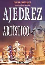 CHESS. AJEDREZ ARTÍSTICO - GUIL RUSSEK (Coleccionismo Deportivo - Libros de Ajedrez)