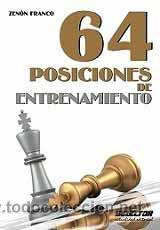 AJEDREZ. 64 POSICIONES DE ENTRENAMIENTO - ZENÓN FRANCO (Coleccionismo Deportivo - Libros de Ajedrez)