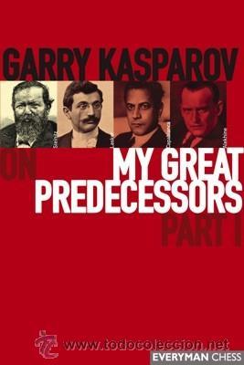 AJEDREZ. CHESS. MY GREAT PREDECESSORS PART I - GARRY KASPAROV (Coleccionismo Deportivo - Libros de Ajedrez)