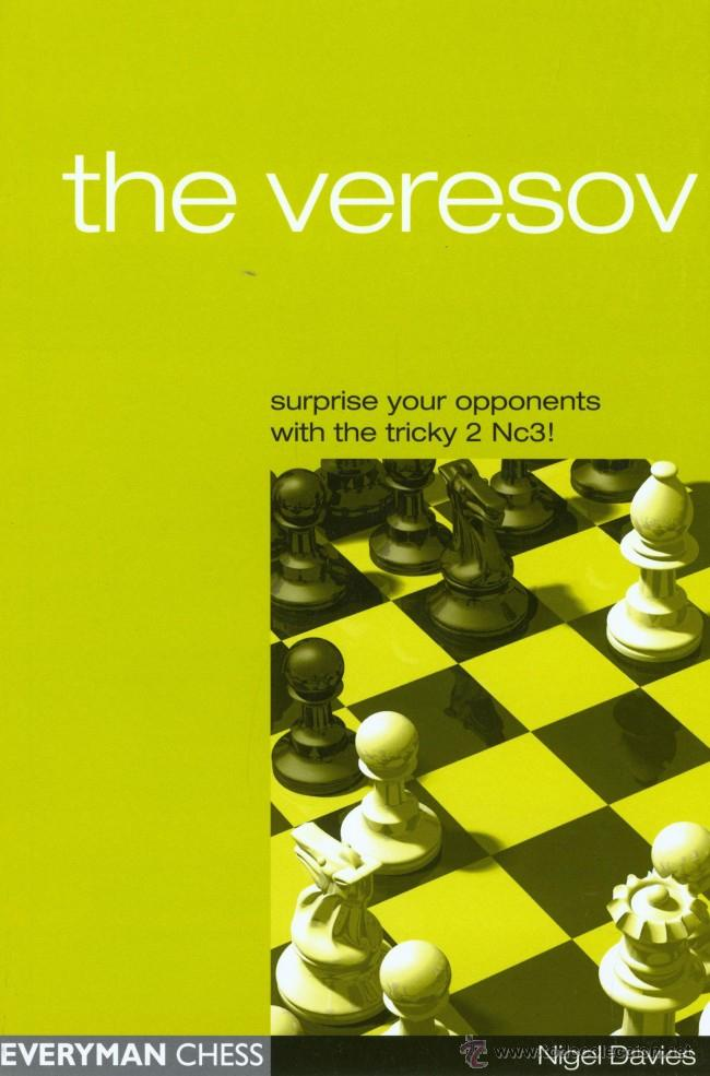 AJEDREZ. CHESS. THE VERESOV: SURPRISE YOUR OPPONENTS WITH THE TRICKY 2 NC3! - NIGEL DAVIES (Coleccionismo Deportivo - Libros de Ajedrez)