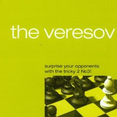 Coleccionismo deportivo: AJEDREZ. CHESS. THE VERESOV: SURPRISE YOUR OPPONENTS WITH THE TRICKY 2 NC3! - NIGEL DAVIES. Lote 51078348