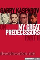 AJEDREZ. CHESS. MY GREAT PREDECESSORS PART II - GARRY KASPAROV (Coleccionismo Deportivo - Libros de Ajedrez)