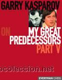 AJEDREZ. CHESS. MY GREAT PREDECESSORS PART V - GARRY KASPAROV (Coleccionismo Deportivo - Libros de Ajedrez)