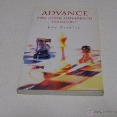 Coleccionismo deportivo: AJEDREZ.CHESS. ADVANCE AND OTHER ANTI- FRENCH VARIATIONS - LEV PSAKHIS. Lote 51497561