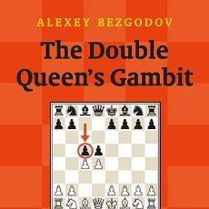 Coleccionismo deportivo: AJEDREZ. CHESS. THE DOUBLE QUEEN'S GAMBIT - ALEXEY BEZGODOV. Lote 54087807