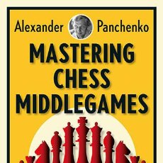 Coleccionismo deportivo: AJEDREZ. MASTERING CHESS MIDDLEGAMES - ALEXANDER PANCHENKO. Lote 51607828