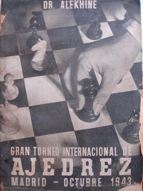 GRAN TORNEO INTERNACIONAL AJEDREZ MADRID 1943.ALEKHINE.218 PG (Coleccionismo Deportivo - Libros de Ajedrez)