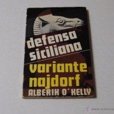 Coleccionismo deportivo: DEFENSA SICILIANA VARIANTE NAJDORF,ALBERIK O'KELLY,1973.. Lote 51655849