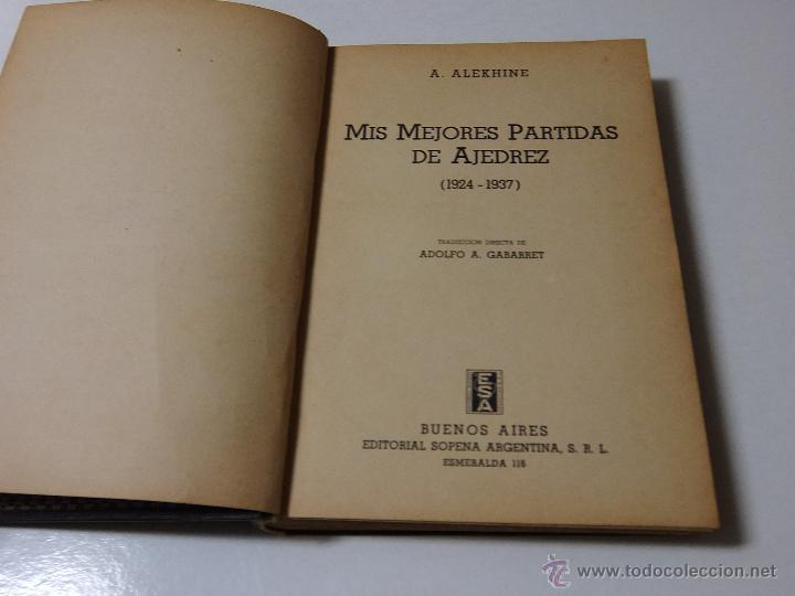 Coleccionismo deportivo: MIS MEJORES PARTIDAS DE AJEDREZ 1924.1937. UNICA EDICION AUTORIZADA. - Foto 2 - 51656210