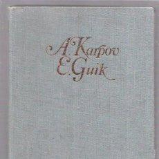 Coleccionismo deportivo: MOSAICO AJEDRECISTICO. A. KARPOV. E. GUIK. EIDTORIAL RUDUGA. MOSCÚ. 1984.. Lote 51666778