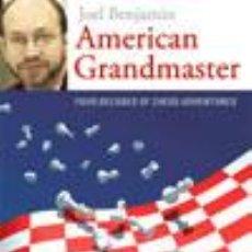 Coleccionismo deportivo: AJEDREZ. AMERICAN GRANDMASTER. FOUR DECADES OF CHESS ADVENTURES - JOEL BENJAMIN DESCATALOGADO!!!. Lote 51787921