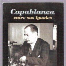 Coleccionismo deportivo: CAPABLANCA, ENTRE SUS IGUALES. ROMELIO MILIÁN GONZALEZ. ED. RUBY RUIZ BENCOMO. 2006. Lote 51817529
