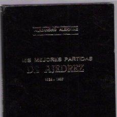 Coleccionismo deportivo: MIS MEJORES PARTIDAS DE AJEDREZ (1924-1937). POR A. ALEKHINE. EDITORIAL SOPENA ARGENTINA.1940. Lote 51817587