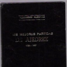 Collectionnisme sportif: MIS MEJORES PARTIDAS DE AJEDREZ (1924-1937). POR A. ALEKHINE. EDITORIAL SOPENA ARGENTINA.1940. Lote 199245952