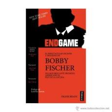 Coleccionismo deportivo: AJEDREZ. ENDGAME: EL ESPECTACULAR ASCENSO Y DESCENSO DE BOBBY FISCHER - FRANK BRADY. Lote 53572154
