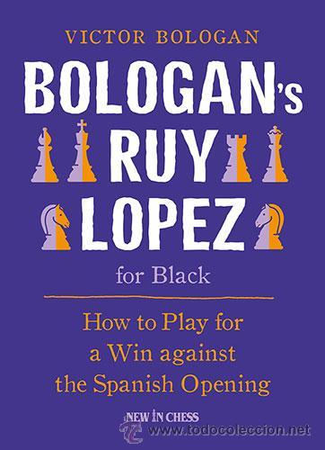 AJEDREZ. CHESS. BOLOGAN'S RUY LOPEZ FOR BLACK - VICTOR BOLOGAN (Coleccionismo Deportivo - Libros de Ajedrez)