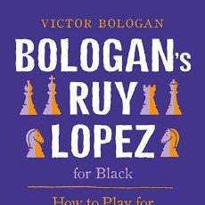 Coleccionismo deportivo: AJEDREZ. CHESS. BOLOGAN'S RUY LOPEZ FOR BLACK - VICTOR BOLOGAN. Lote 52387592