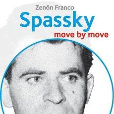 Coleccionismo deportivo: AJEDREZ. CHESS. SPASSKY: MOVE BY MOVE - ZENON FRANCO. Lote 52503986