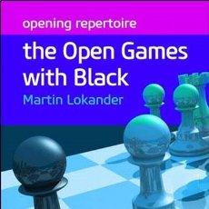 Coleccionismo deportivo: AJEDREZ. CHESS. THE OPEN GAMES WITH BLACK - MARTIN LOKANDER. Lote 52514761