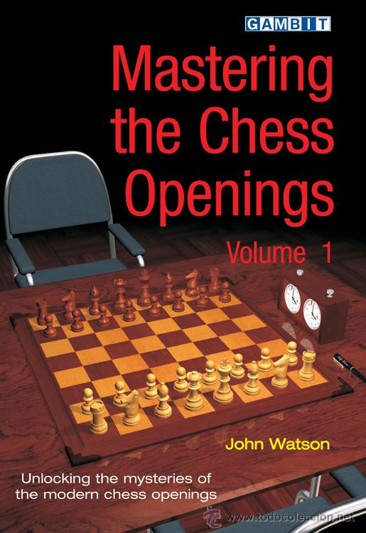 AJEDREZ. MASTERING THE CHESS OPENINGS - VOLUME 1 - JOHN WATSON (Coleccionismo Deportivo - Libros de Ajedrez)