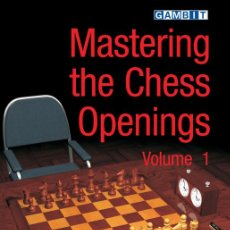 Coleccionismo deportivo: AJEDREZ. MASTERING THE CHESS OPENINGS - VOLUME 1 - JOHN WATSON. Lote 52568228