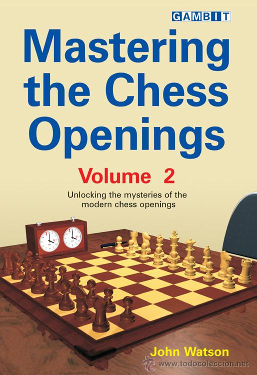 AJEDREZ. MASTERING THE CHESS OPENINGS - VOLUME 2 - JOHN WATSON (Coleccionismo Deportivo - Libros de Ajedrez)