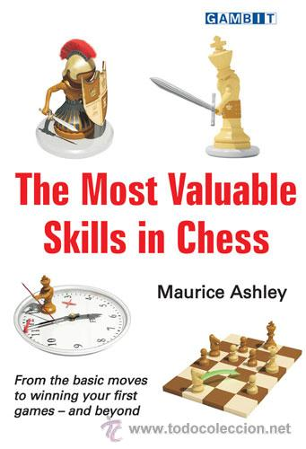 AJEDREZ. THE MOST VALUABLE SKILLS IN CHESS - MAURICE ASHLEY (Coleccionismo Deportivo - Libros de Ajedrez)