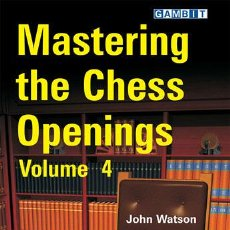 Coleccionismo deportivo: AJEDREZ. MASTERING THE CHESS OPENINGS - VOLUME 4 - JOHN WATSON. Lote 52699745