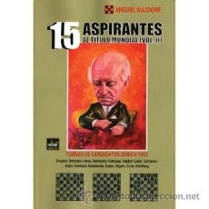 Coleccionismo deportivo: AJEDREZ. 15 ASPIRANTES AL TÍTULO MUNDIAL (VOL. II) - MIGUEL NAJDORF. Lote 154205056