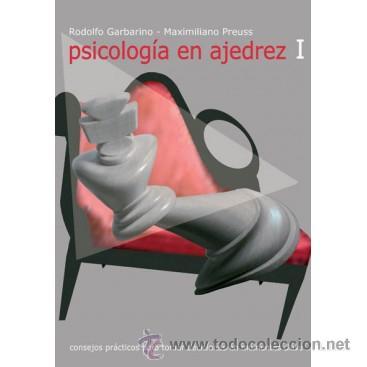 CHESS. PSICOLOGÍA EN AJEDREZ I - RODOLFO GARBARINO/MAXIMILIANO PREUSS (Coleccionismo Deportivo - Libros de Ajedrez)