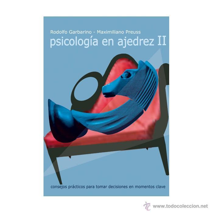 CHESS. PSICOLOGÍA EN AJEDREZ II - RODOLFO GARBARINO/MAXIMILIANO PREUSS (Coleccionismo Deportivo - Libros de Ajedrez)