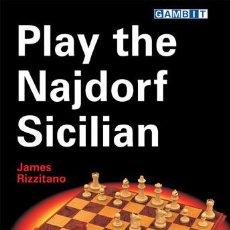 Coleccionismo deportivo: AJEDREZ. CHESS. PLAY THE NAJDORF SICILIAN - JAMES RIZZITANO DESCATALOGADO!!!. Lote 52738078