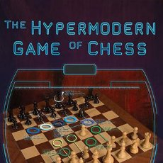 Coleccionismo deportivo: AJEDREZ. THE HYPERMODERN GAME OF CHESS - SAVIELLY TARTAKOWER. Lote 53020587