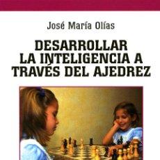 Coleccionismo deportivo: DESARROLLAR LA INTELIGENCIA A TRAVÉS DEL AJEDREZ - JOSÉ MARÍA OLÍAS PORRAS. Lote 53035712