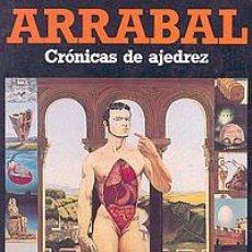 Coleccionismo deportivo: CRÓNICAS DE AJEDREZ - ARRABAL. Lote 53036460