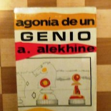 Coleccionismo deportivo: AJEDREZ : PABLO MORAN: AGONIA DE UN GENIO - ALEKHINE - (ECHECS, CHESS, SKAK, SCHACH). Lote 56060706