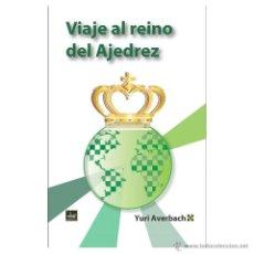 Coleccionismo deportivo: VIAJE AL REINO DEL AJEDREZ - YURI AVERBACH. Lote 53411597