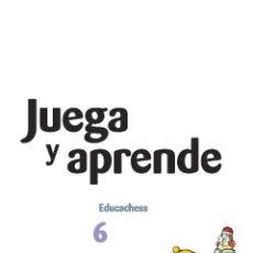 Coleccionismo deportivo: AJEDREZ. JUEGA Y APRENDE 6 - JORDI PRIO/JOAQUÍN FERNÁNDEZ/IMMA FARRÉ. Lote 53423912