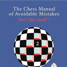 Coleccionismo deportivo: AJEDREZ. THE CHESS MANUAL OF AVOIDABLE MISTAKES. PART 2: TEST YOURSELF - ROMAIN EDOUARD. Lote 53463687