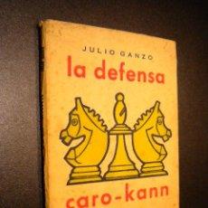 Coleccionismo deportivo: LA DEFENSA CARO-KANN / TEORIA DE LAS APERTURAS XIII / JULIO GANZO. Lote 53775339