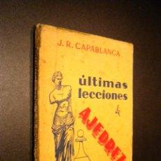 Coleccionismo deportivo: ULTIMAS LECCIONES DE AJEDREZ / J.R. CAPABLANCA . Lote 53775349