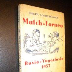 Coleccionismo deportivo: RUSIA - YUGOSLAVIA 1957 / BENITO LOPEZ ESNAOLA / LOS GRANDES CERTAMENES DEL AJEDREZ VI. Lote 53775399