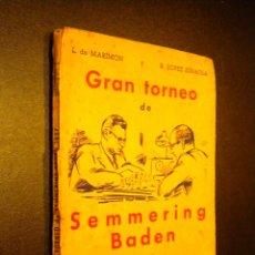 Coleccionismo deportivo: GRAN TORNEO DE SEMMERING BADEN / MARIMON Y B. LOPEZ ESNAOLA / LOS GRANDES CERTAMENES DEL AJEDREZ II. Lote 53775414