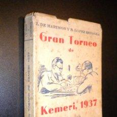 Coleccionismo deportivo: GRAN TORNEO DE KEMERI 1937 / MARIMON Y B. LOPEZ ESNAOLA / LOS GRANDES CERTAMENES DEL AJEDREZ III. Lote 53775437