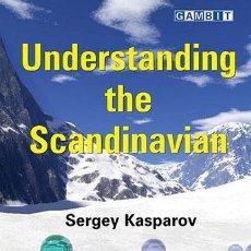 Coleccionismo deportivo: AJEDREZ. CHESS. UNDERSTANDING THE SCANDINAVIAN - SERGEY KASPAROV. Lote 53791019