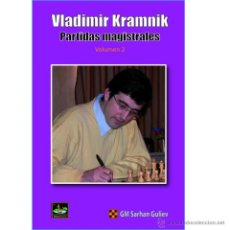 Coleccionismo deportivo: AJEDREZ. VLADIMIR KRAMNIK. PARTIDAS MAGISTRALES. VOLUMEN 2 - SARHAN GULIEV. Lote 53830645