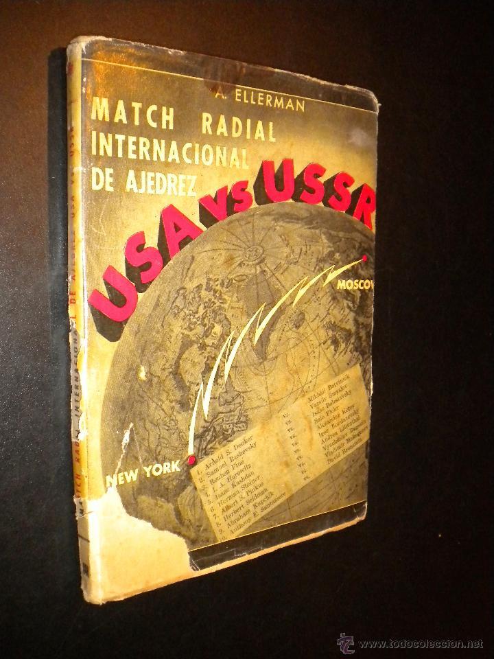 MATCH RADIAL INTERNACIONAL DE AJEDREZ USA VS USSR 1945 / ARNOLDO ELLERMAN (Coleccionismo Deportivo - Libros de Ajedrez)