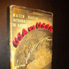 Coleccionismo deportivo: MATCH RADIAL INTERNACIONAL DE AJEDREZ USA VS USSR 1945 / ARNOLDO ELLERMAN. Lote 130905880