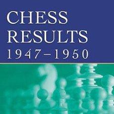 Coleccionismo deportivo: AJEDREZ. CHESS RESULTS 1947 - 1950 - GINO DI FELICE. Lote 53895634